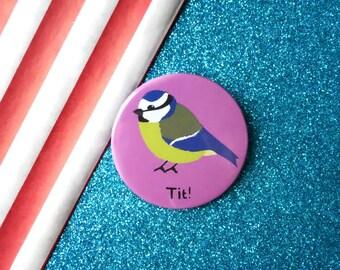 Blue tit badge, rude badge, puns, tit pin, funny badges, pun badges, pins, button badges, tit badge