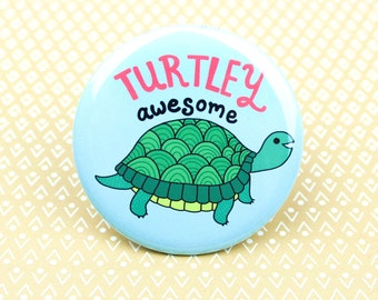 Refrigerator Magnet, Turtle Pin Back Button Badge, Turtle Gift, Cute Turtle, Funny Pun, Turtle Pun, Fridge Magnet, Turtley Awesome Pin