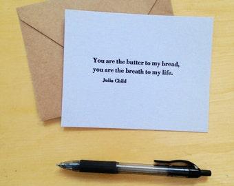 Letterpress love card – Julia Child quote