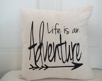 Pillow Cover -Adventure Pillow Cover - Life is an adventure pillow -Graphic Pillow - Pillow with quote