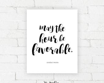 May the hour be favorable.  |  Sundial Motto Art Print | typography poster, home decor, wall art, contemplating time, thoughtful, artwork