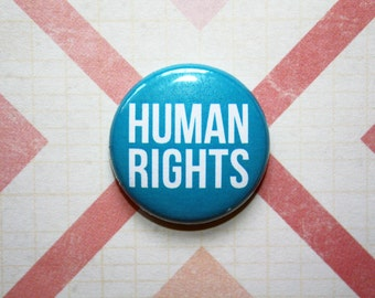 Human Rights Protest Politics Political- One Inch Pinback Button Magnet