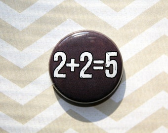1984 Orwell Alternative Facts - one inch pinback button magnet