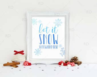 Let it Snow AND Let it Snow Somewhere Else - PRINTABLE Wall Art / Holiday wall art / Christmas Wall Art / Christmas / 2 for price of 1!