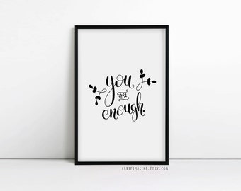 You Are Enough, Typography Print, inspirational quote