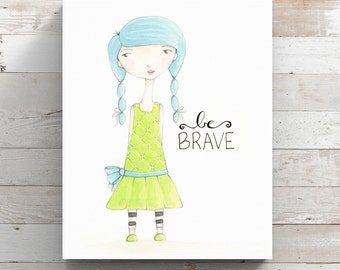 Be Brave Canvas Print from original watercolor painting - Watercolor Whimsy Girl - Green Dress Girl - Wrapped Canvas Print