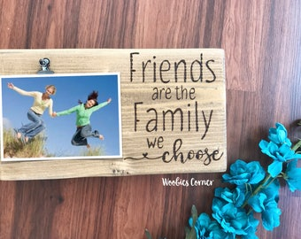 Friends are the family we choose frame, Best friend picture frame, Best friend gift, Friend quotes, Friends forever picture frame, Wood sign