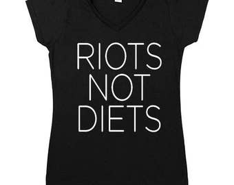 Riots Not Diets -- Women's V-Neck