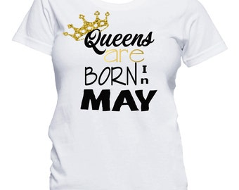 Queens Are Born In May Shirt, Birthday T-Shirt, Birthday Girl Shirt, 21st Birthday, Birthday Shirt, Birthday Girl, Queens are born