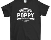 My Favorite People Call Me Poppy Grandpa T-shirt For Men Women Funny Grandpa Gift Screen Printed Tee Mens Ladies Womens Tees