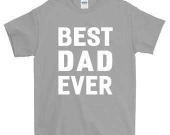 Best Dad Ever  Father T-shirt For Men Women Funny Father's Day Gift Screen Printed Tee Mens Tees