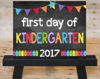 FIRST DAY of Kindergarten Sign, First Day of School Chalkboard Printable 2017, Instant Download 8x10
