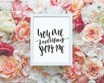 You are missing from me, miss you, grief quote INSTANT DOWNLOAD 8x10 Hand Lettered Calligraphy Print