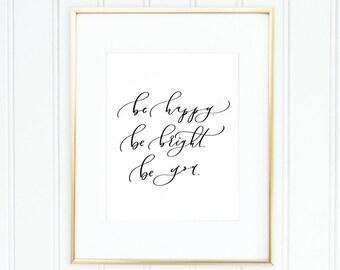 Printable Wall Art - Be Happy Be Bright Be You Print - Home Office Print - Nursery Print -Digital Print - Empowering Print - Feminist Print