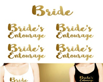 SET OF 5,1- Bride , 4- Bride's Entourage iron on ,Bachelorette Party ,Vinyl Heat Transfer, DIY iron on for T shirt, Tank top