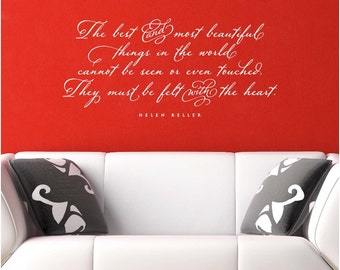 The best and the most beautiful things in the world. - Helen Keller - Wall Decal