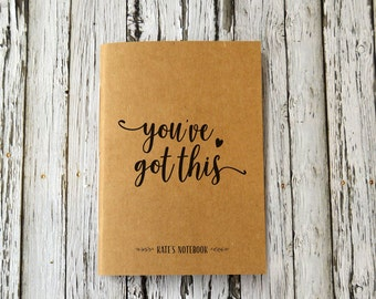 You've Got This, Personalised Journal, Motivational Notebook, Wedding Planner, College or Travel Book