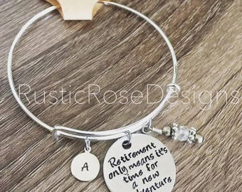 Retirement Gift / Bangle charm bracelet / Personalized gift / Retirement only means it's time for a new adventure / happy retirement