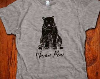 Mama bear, Mama Bear TShirt, Mothers day, Mama Bear Shirt, Gift for Mom, Husband, Momma Bear Shirt, Gift for New Mom, Mom shirt