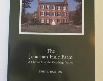The Jonathan Hale Farm: A Chornicle of the Cuyahoga Valley, John J. Horton, 1990, Third Edition, Western Reserve Historical Society, Ohio