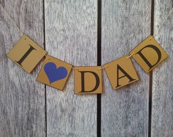 Father's day banner, I love dad banner, fathers day ideas, happy father's day sign, fathers day decor, I love dad sign, fathers day sign,