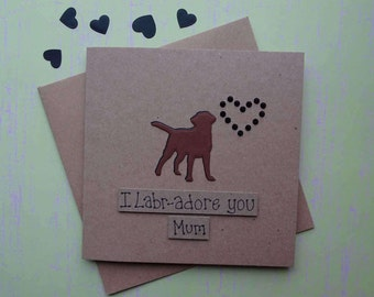 Mother's Day Card, Chocolate Labrador card for Mum / Mom, I Labr-adore you Mum card, Mothering Sunday dog card, Card for Step-Mum / Step-Mom
