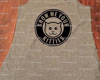 Show Me Your Kitties - Cat - Tank Top Shirt - Womens