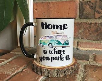 Home Is Where You Park ItCamping Mug Sweet RV Life