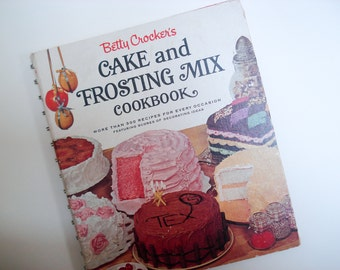 Cake and Frosting Mix Cookbook - Betty Crocker - First edition - 1966