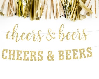 Cheers & Beers Banner, Wedding Banner, Bachelorette Party, Birthday Banner, Bridal Shower, Cursive Banner, Engagement Party Decorations