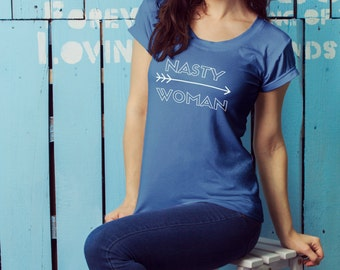 """Feminist TShirt: """"NASTY WOMAN"""" shirt (multiple colors) by Fourth Wave feminist apparel, handmade, super soft, great gift!"""