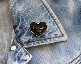 "Heathers ""Lick it up, baby"" Heart Enamel Pin"