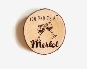 You Had Me At Merlot Magnet, Wooden Magnet, Wine Pun, Wood Slice Art, Typography, Wood Burned, Fridge Magnet, Wood Burning, Wood Art