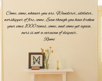 Come whoever you are, broken vows, caravan of despair. - 0150 - Home Decor - Wall Decor - Rumi - Inspirational
