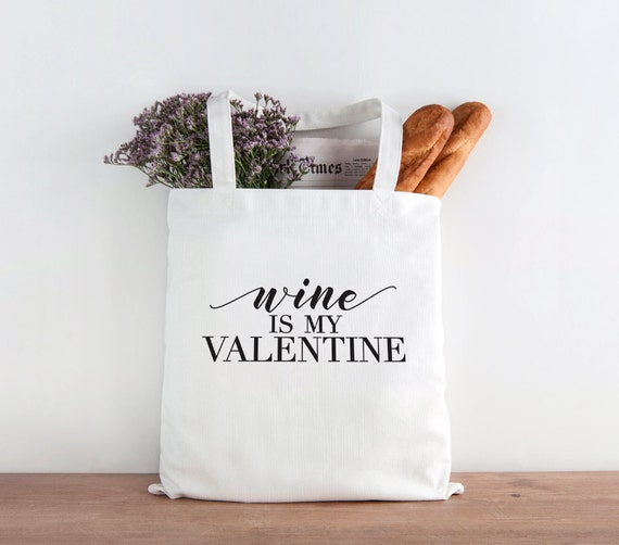 Wine is my Valentine, Wine Tote, Funny Tote, Love tote, love gift, valentines gift, hostess gift, Valentine's Day, be my valentine
