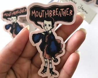 ELEVEN 'MOUTHBREATHER' STICKERS