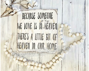 because someone we love sign / because someone we love is in heaven / someone in heaven / sympathy gift / heaven in home / farmhouse decor