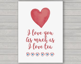Valentines Card, Love as much as tea Valentines greetings card