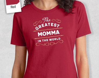 Greatest Momma, Momma Gift, Momma T-shirt, World's Greatest Momma Shirt, Gift For Momma, Momma T Shirt