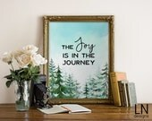 Instant 'The Joy is in the Journey' Printable Art 8x10 Wall Art Printable File Typography Digital Print Watercolor Forest