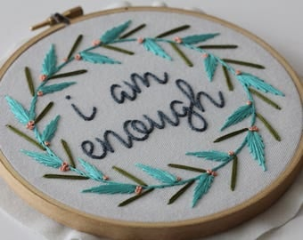 I Am Enough Hand Stitched Embroidery Art
