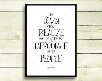 Actor Bill Paxton Inspirational Quote The Town Doesn't Realize That Its Greatest Resource Is Its People Wall Art Decor Typography Print 3712