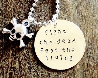 The Walking Dead fight the dead fear the living necklace
