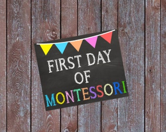 First Day of Montessori School Chalkboard Sign First Day of School Sign INSTANT DOWNLOAD 8x10 Chalkboard Sign Printable Sign Montessori Sign