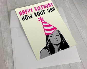 "Cash Me Outside - Birthday Card - Happy Birthday ""How Bout Dah"""
