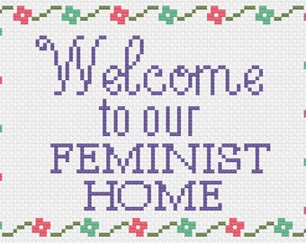 PDF Welcome to Our Feminist Home Cross Stitch Downloadable Digital Pattern