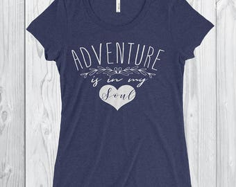 Adventure is in my Soul T-Shirt *Hiking Shirt *Outdoors*Gifts for Hikers * Gifts for her * Adventure Shirt *Quote Tee