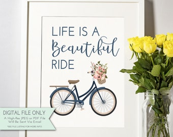 Life Is A Beautiful Ride - DIY Printable Sign - Bicycle Print - Floral Print - Inspirational Wall Art -  8x10 {INSTANT DOWNLOAD}