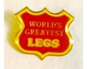 World's Greatest Legs Vintage Pin