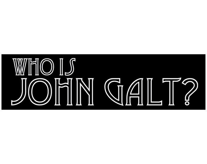 Who is John Galt? Decal Vinyl or Magnet Bumper Sticker